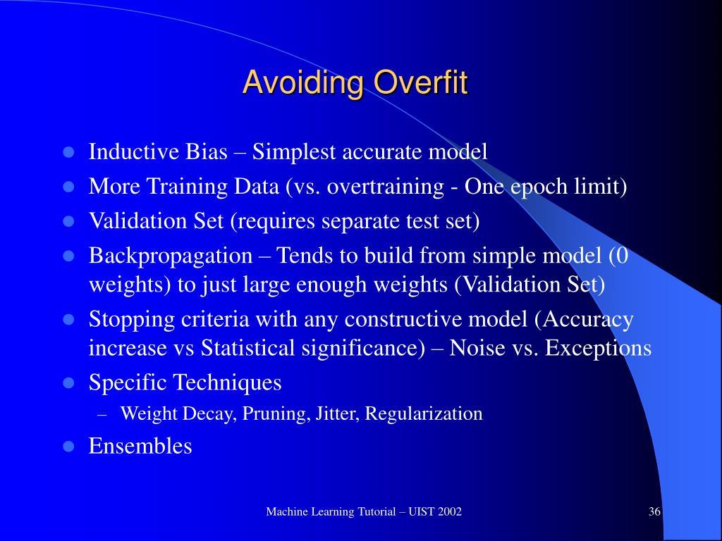 Avoiding Overfit