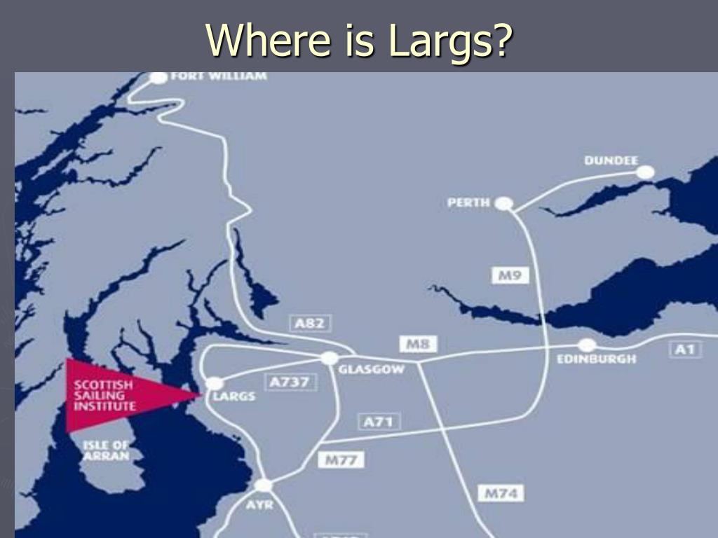 Where is Largs?