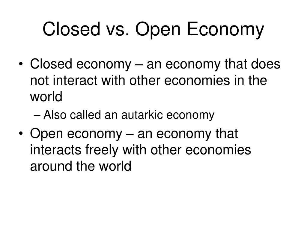 open economy vs closed economy 4 chapter 5: the open economy econ204(a01) fall 2012 1 the international flows of capital and goods an open economy differs from closed economy by spending need not equal output.