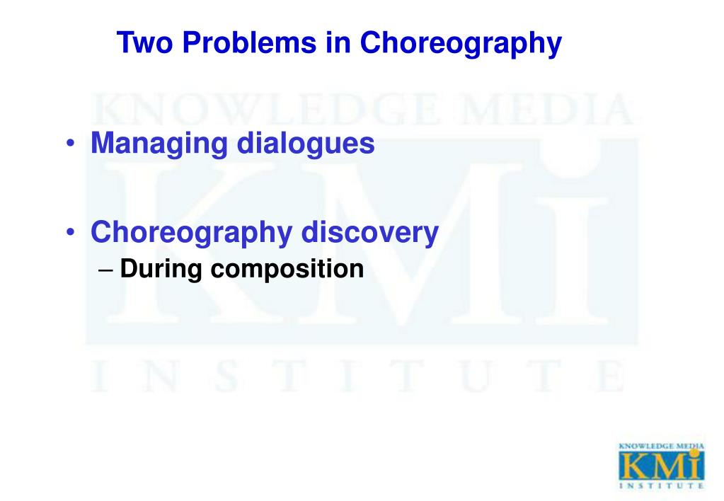 Two Problems in Choreography