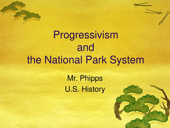 Progressivism and the national park system l.jpg