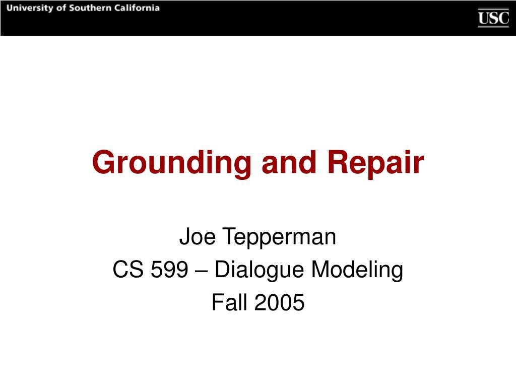Grounding and Repair