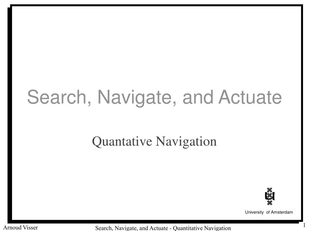 Search, Navigate, and Actuate