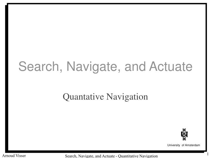 Search navigate and actuate l.jpg