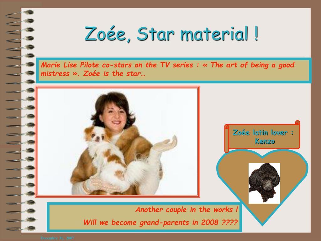 Zoée, Star material !