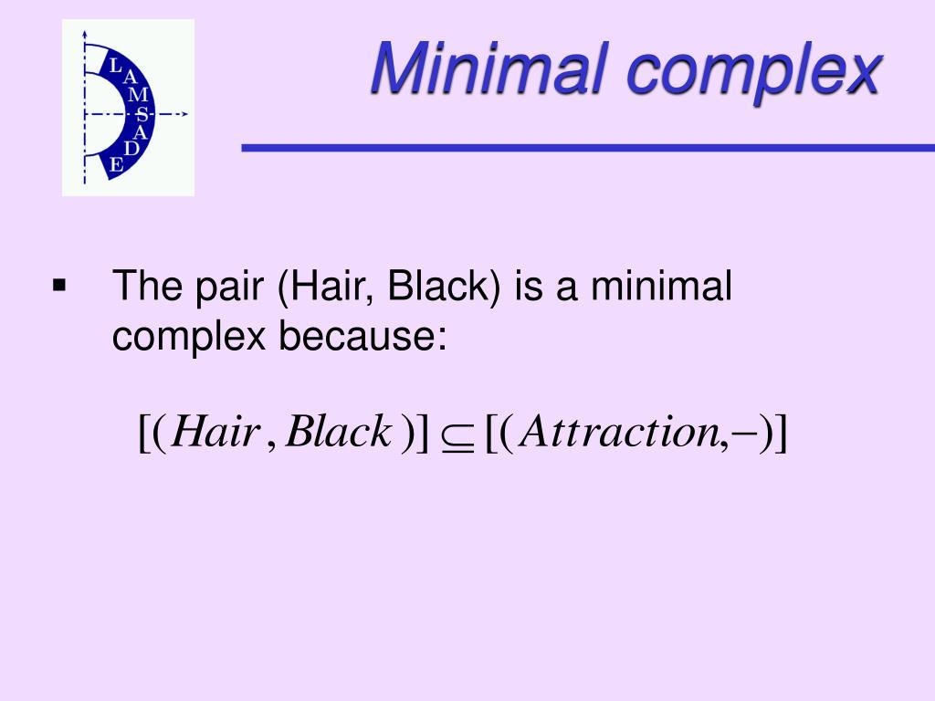 Minimal complex