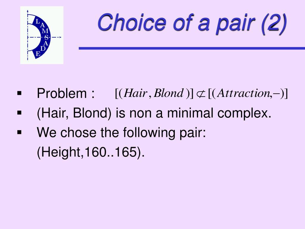 Choice of a pair (2)