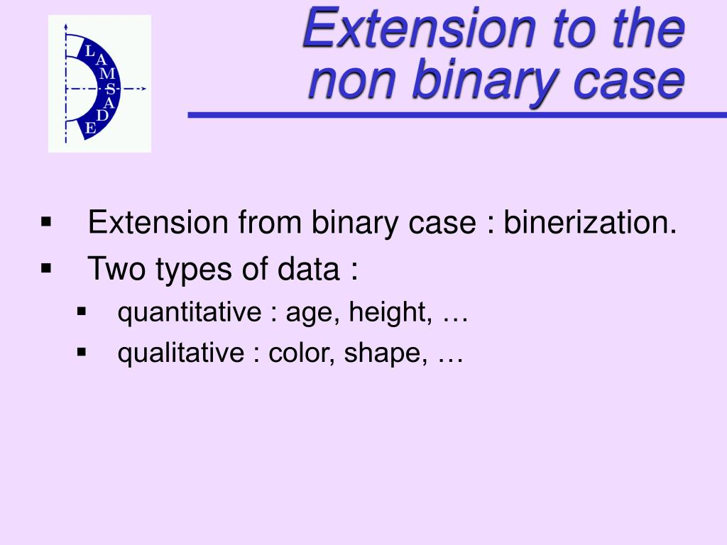 Extension to the non binary case