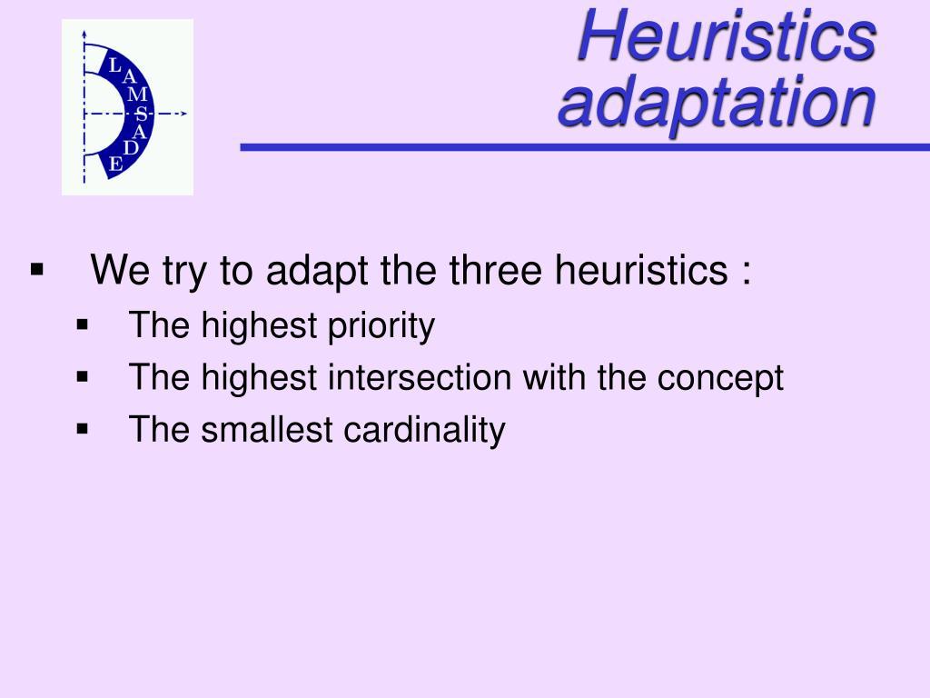Heuristics adaptation