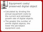 equipment costs preserved digital object
