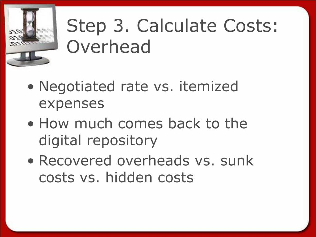 Step 3. Calculate Costs: Overhead