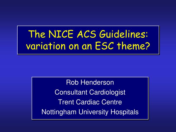 The nice acs guidelines variation on an esc theme l.jpg