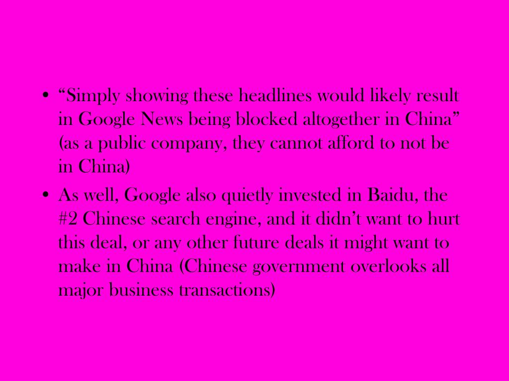 """""""Simply showing these headlines would likely result in Google News being blocked altogether in China"""" (as a public company, they cannot afford to not be in China)"""