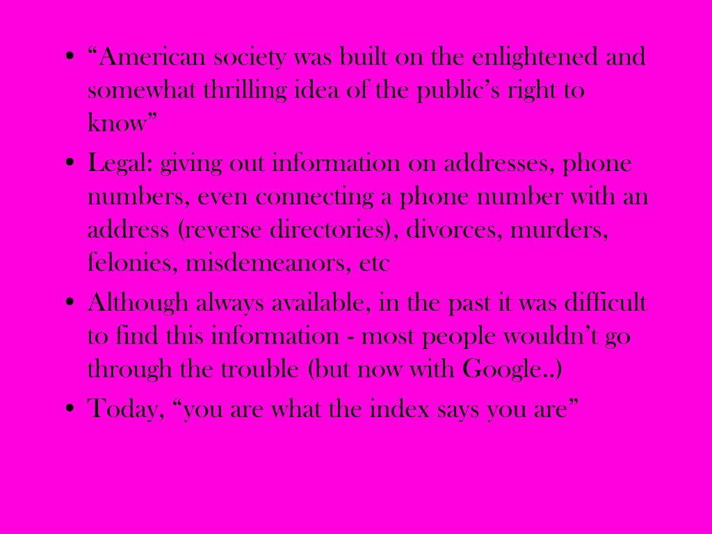 """""""American society was built on the enlightened and somewhat thrilling idea of the public's right to know"""""""