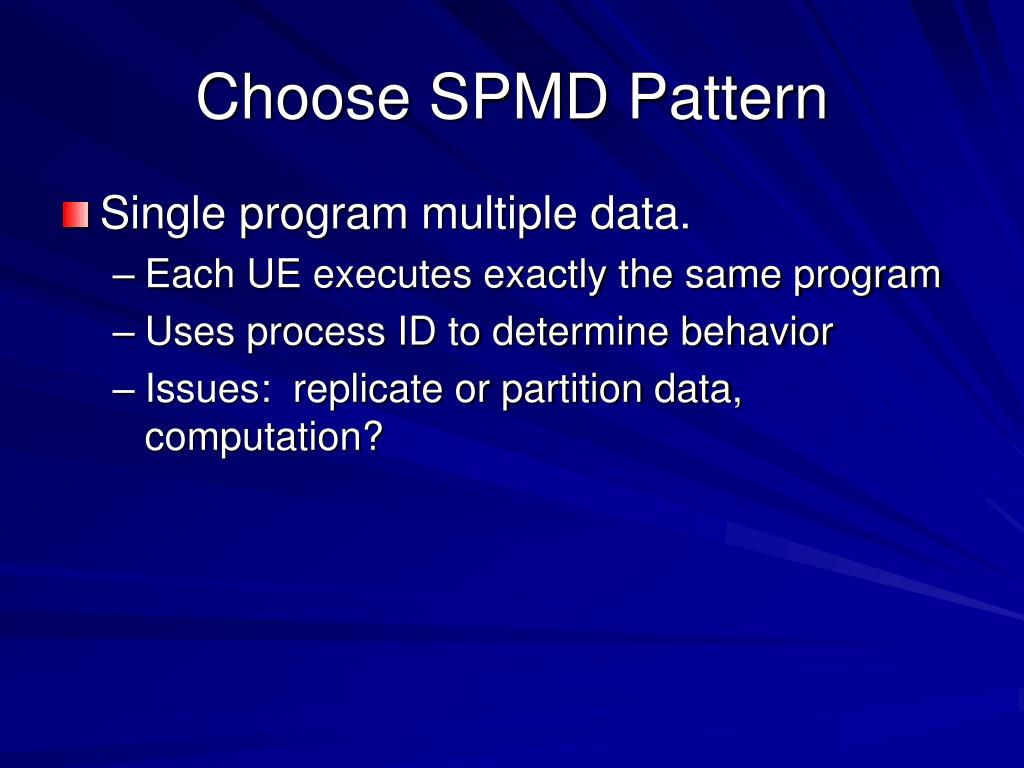 Choose SPMD Pattern