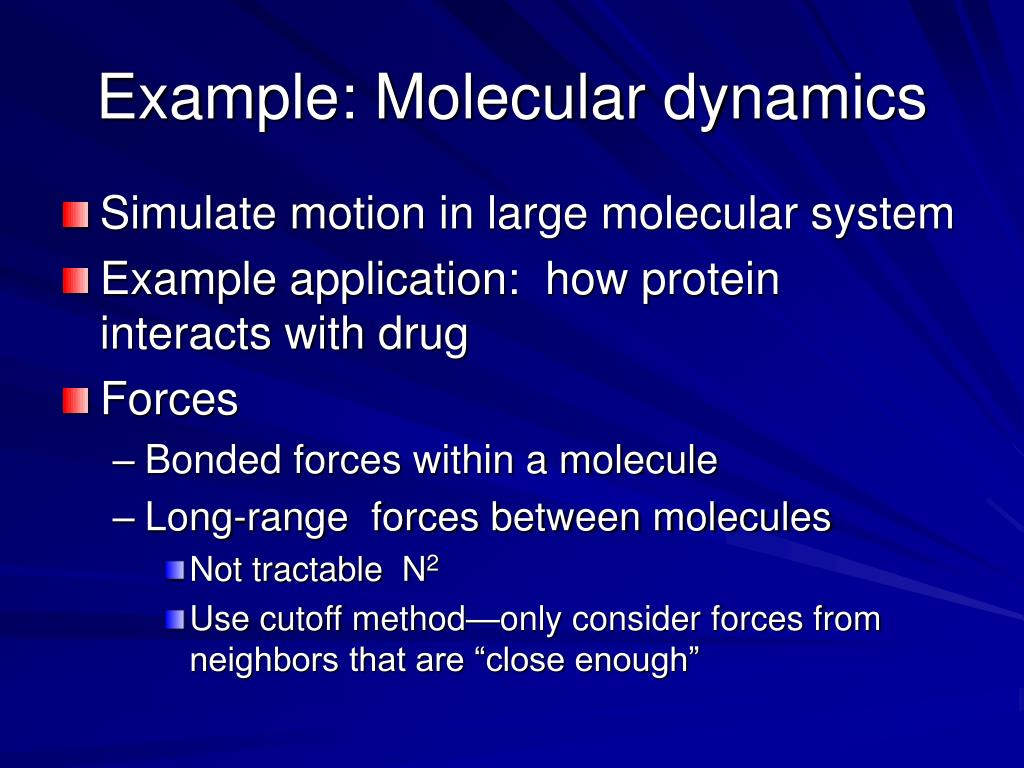 Example: Molecular dynamics