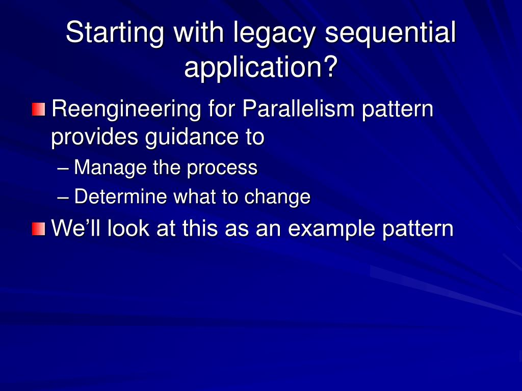 Starting with legacy sequential application?