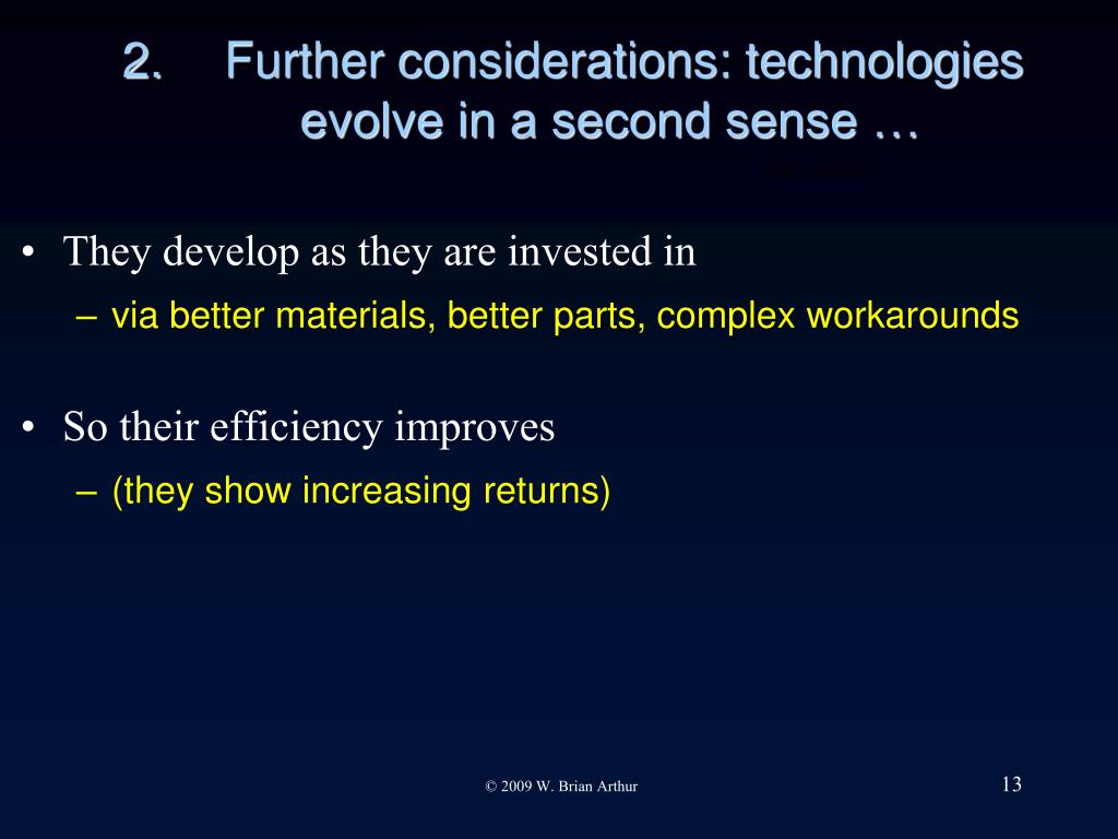 Further considerations: technologies evolve in a second sense …
