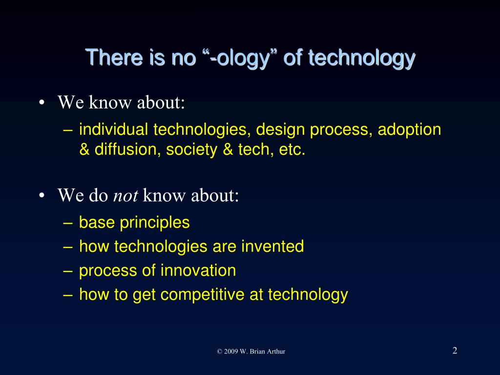 "There is no ""-ology"" of technology"
