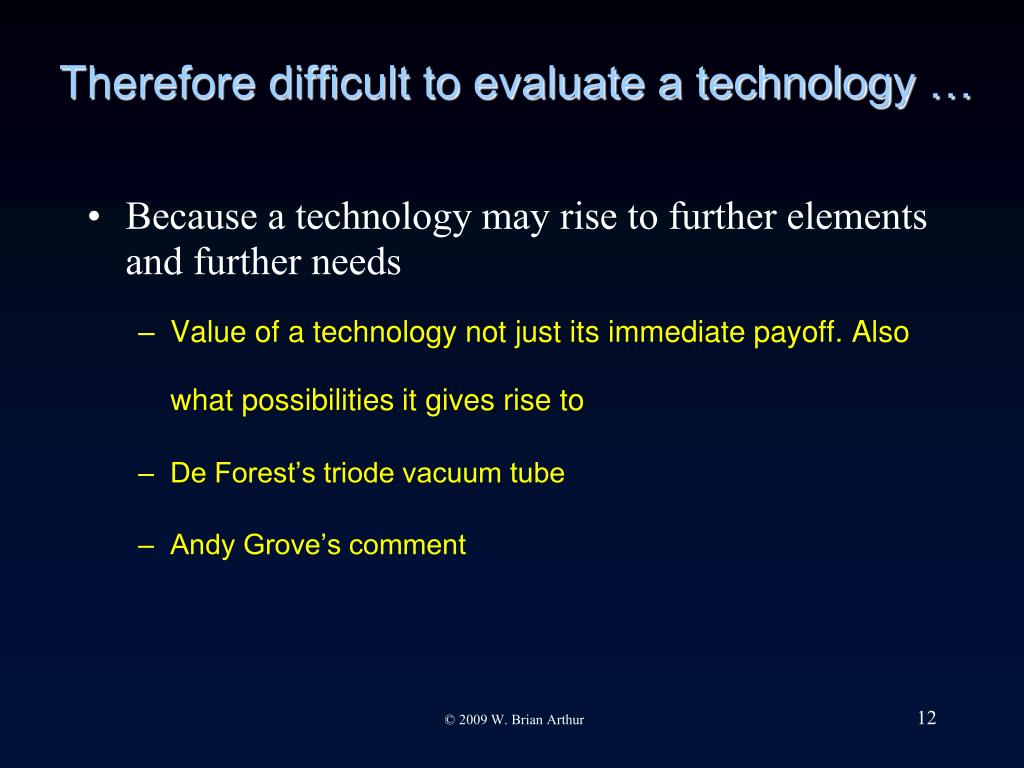 Therefore difficult to evaluate a technology …