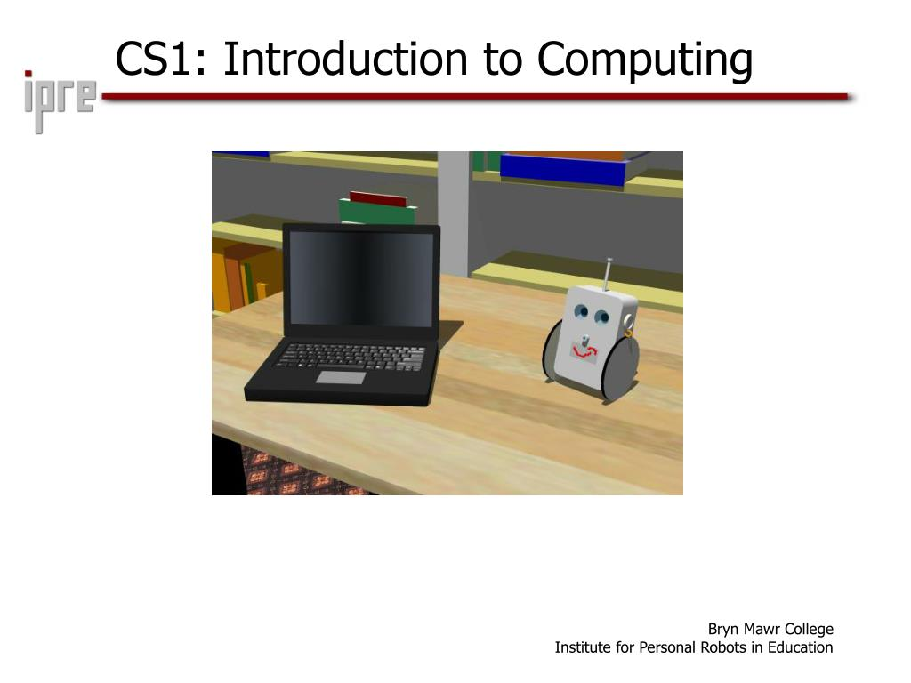 CS1: Introduction to Computing