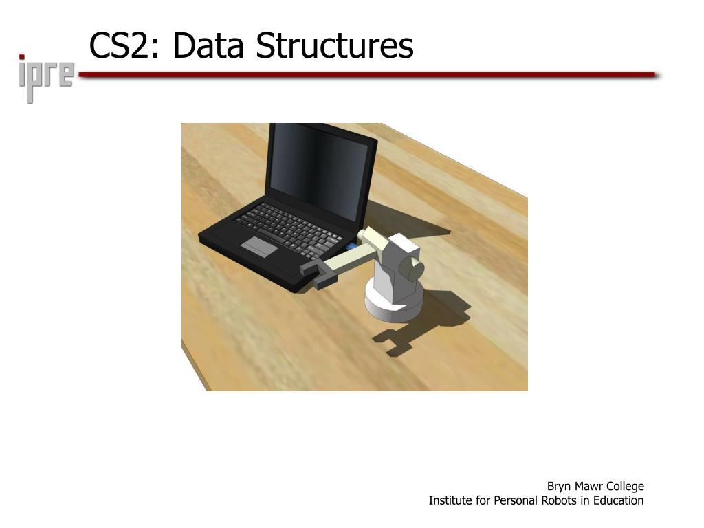 CS2: Data Structures