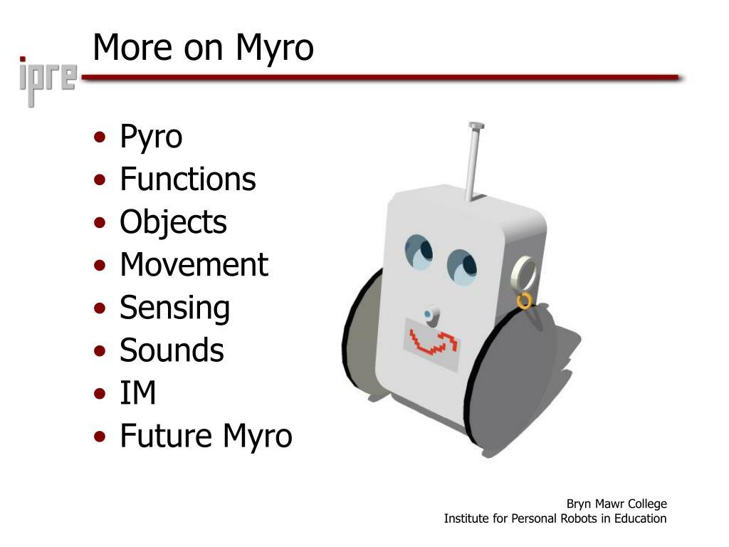 More on Myro