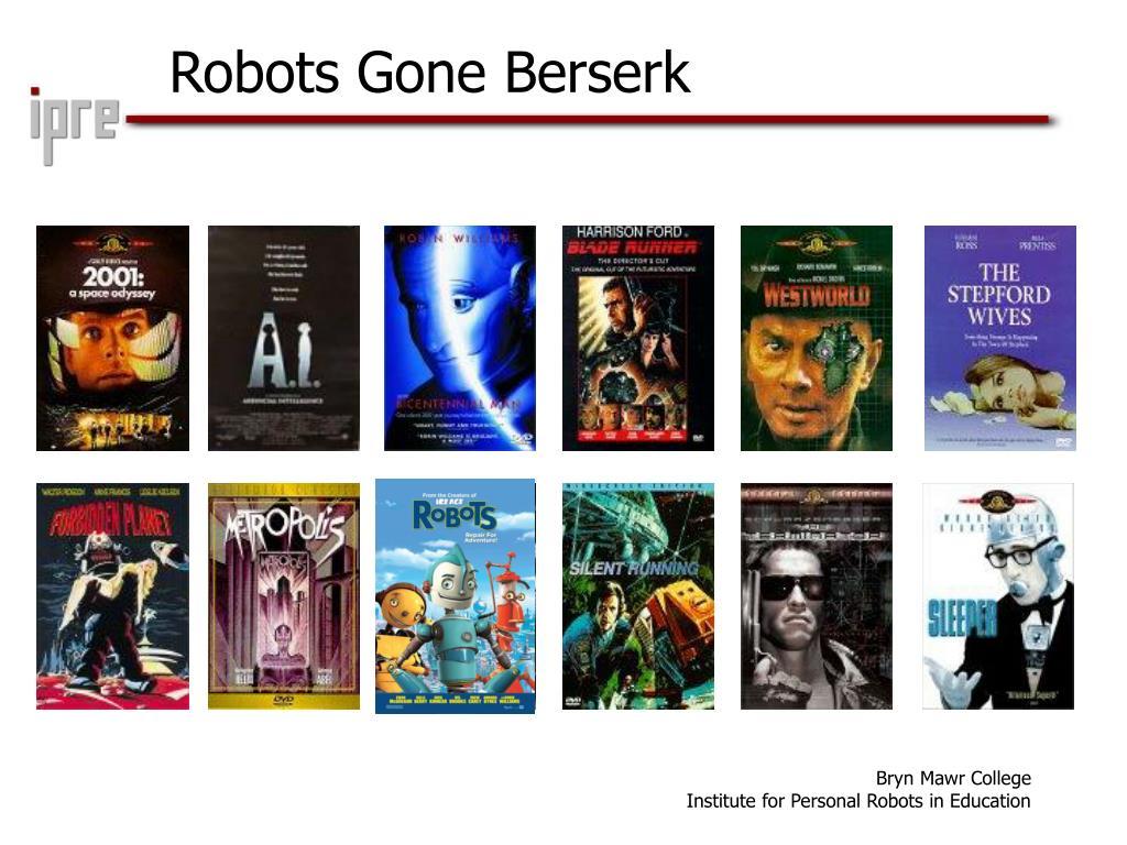 Robots Gone Berserk