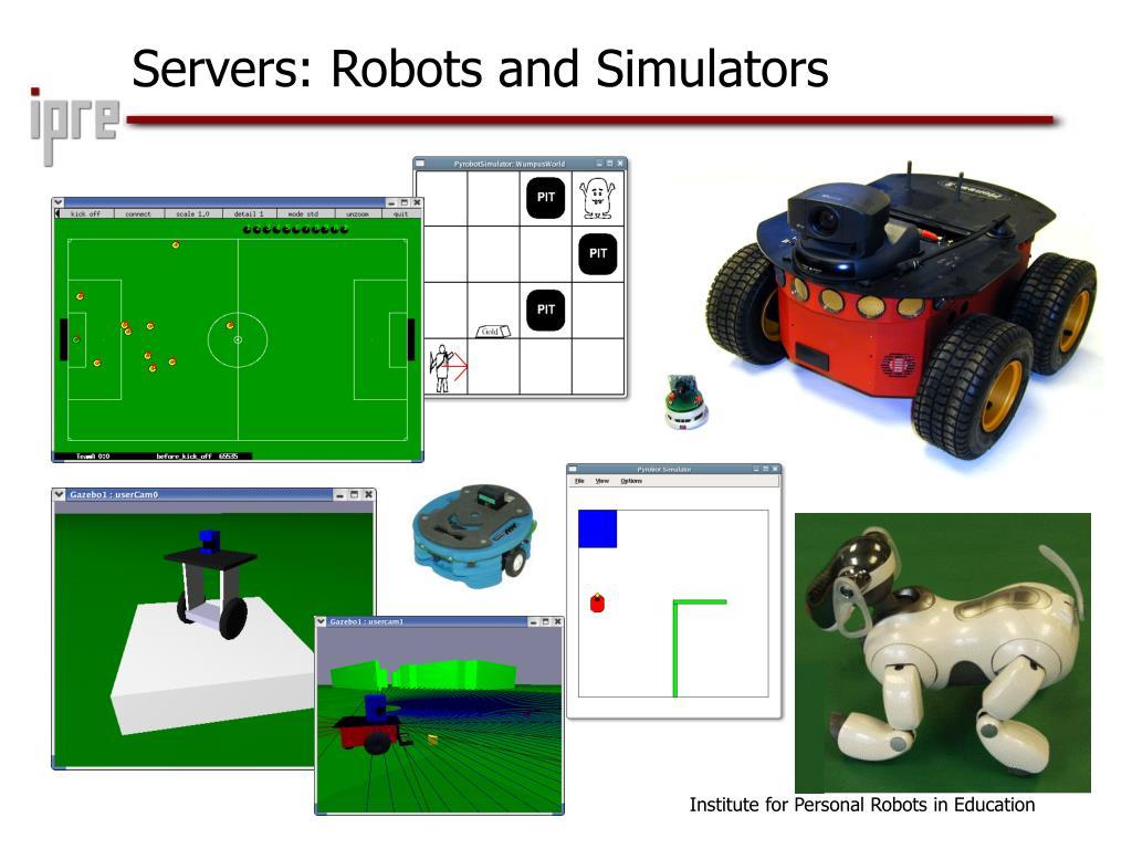 Servers: Robots and Simulators