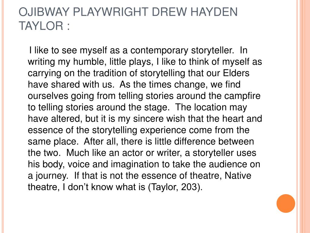 OJIBWAY PLAYWRIGHT DREW HAYDEN TAYLOR :