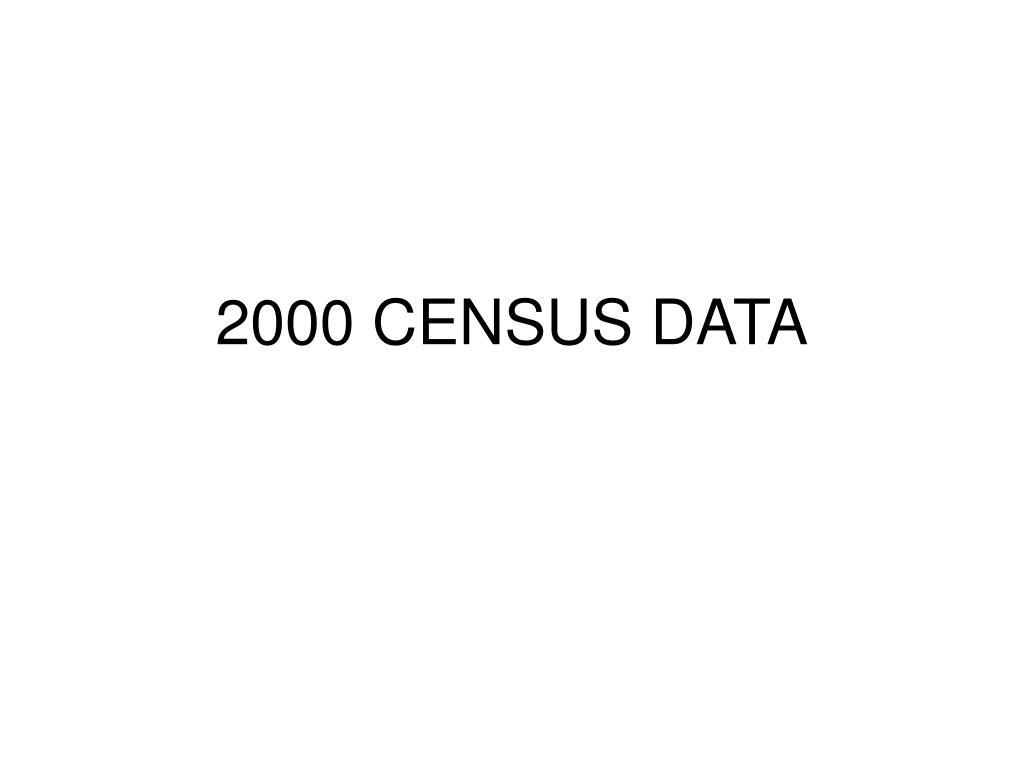 2000 CENSUS DATA
