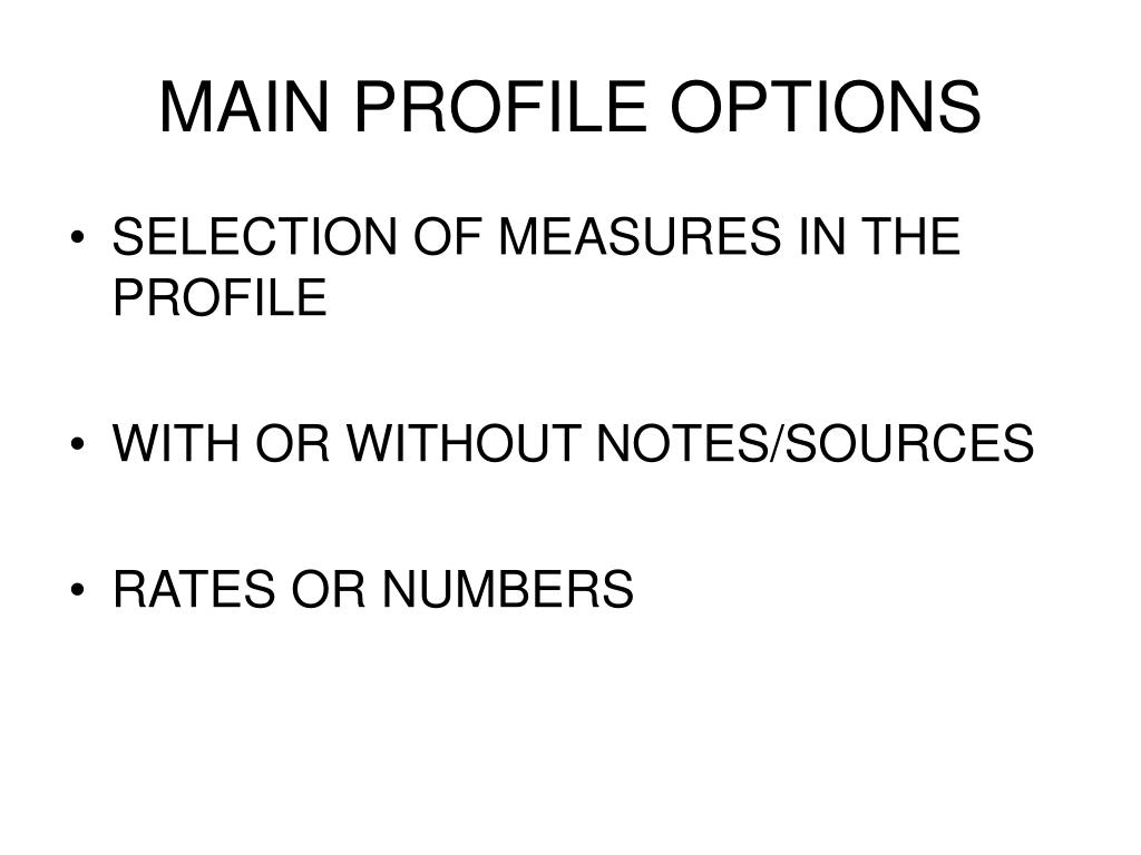 MAIN PROFILE OPTIONS