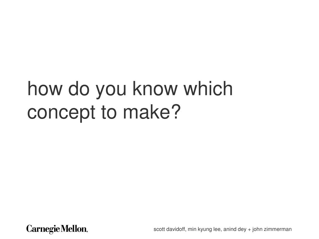 how do you know which concept to make?