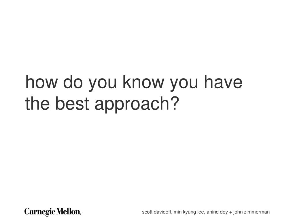 how do you know you have the best approach?