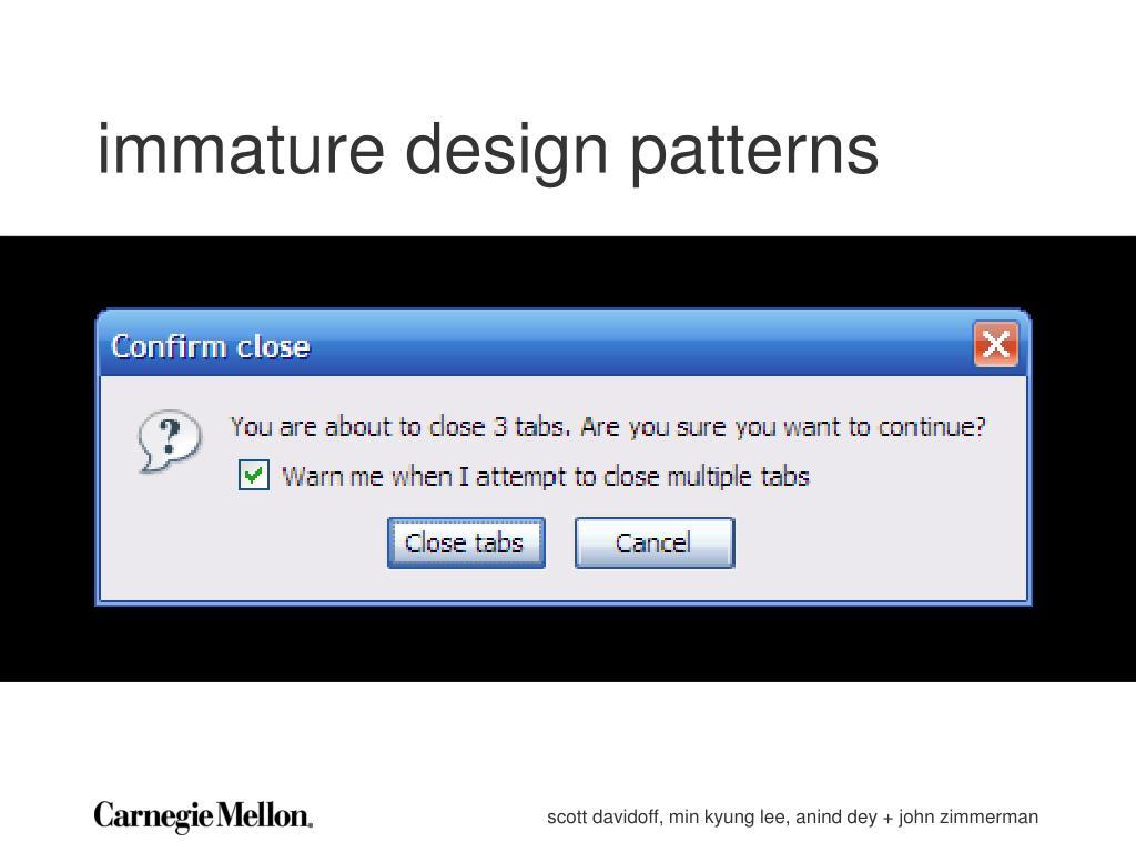 immature design patterns