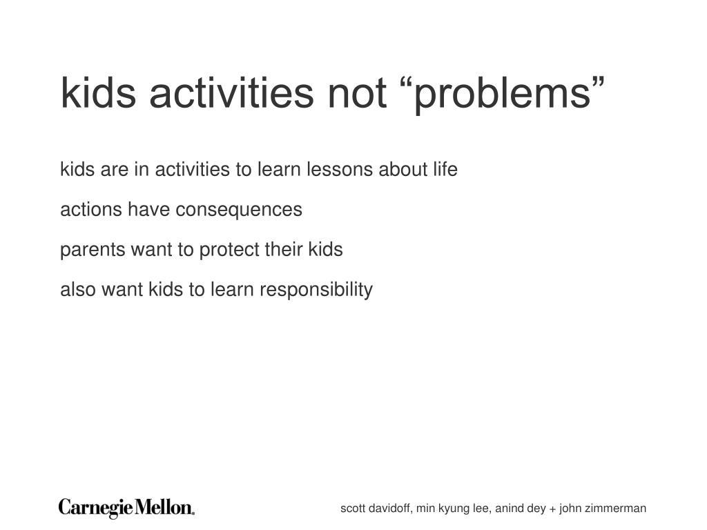"""kids activities not """"problems"""""""