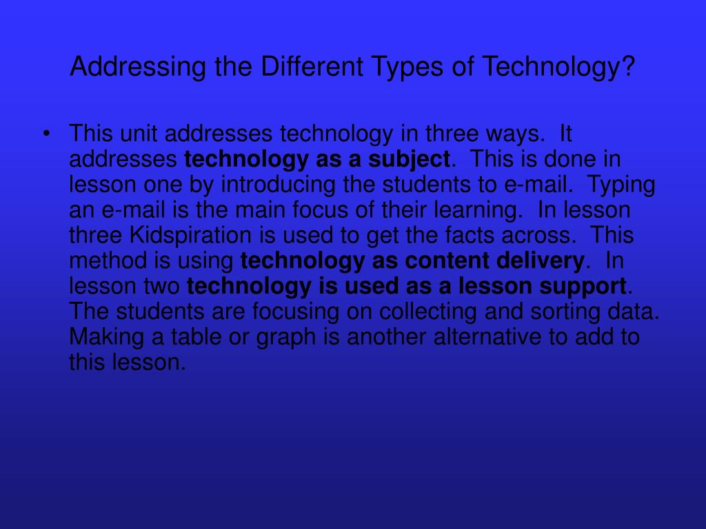 Addressing the Different Types of Technology?