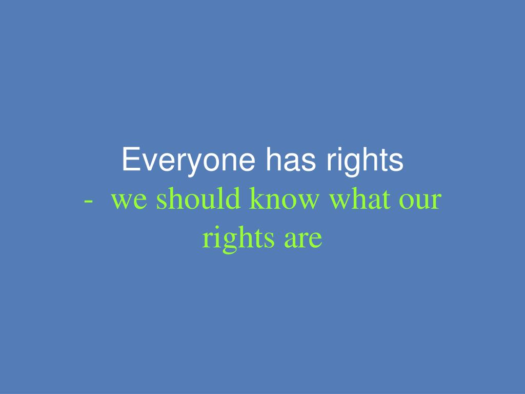 Everyone has rights