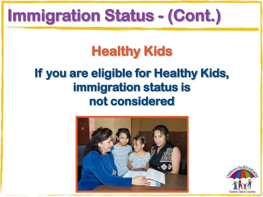 Immigration Status - (Cont.)