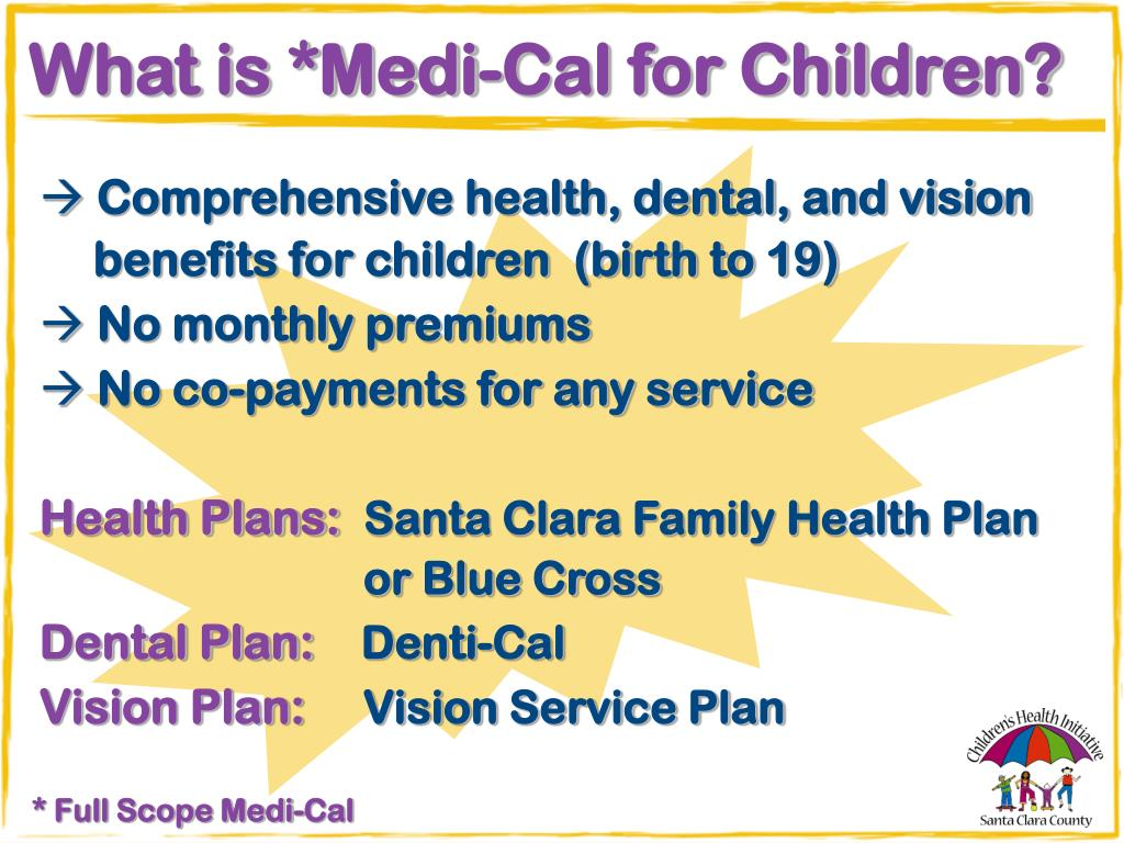 What is *Medi-Cal for Children?