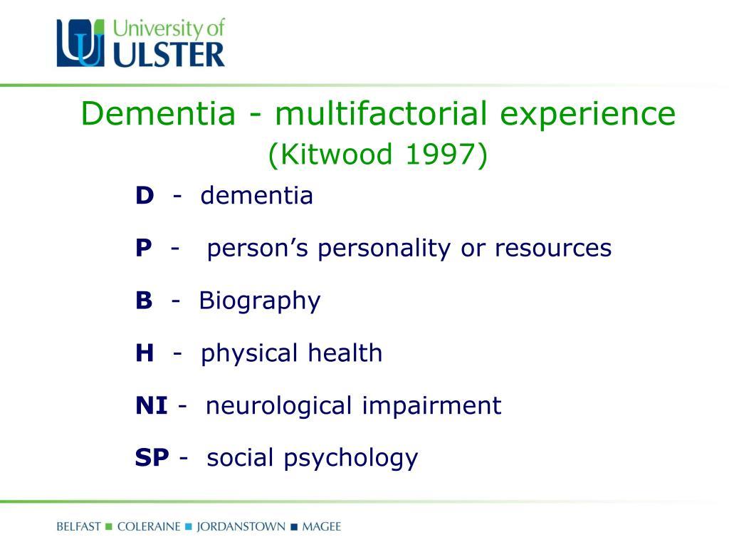 Dementia - multifactorial experience