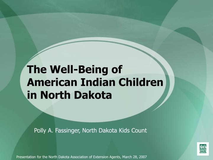 The well being of american indian children in north dakota