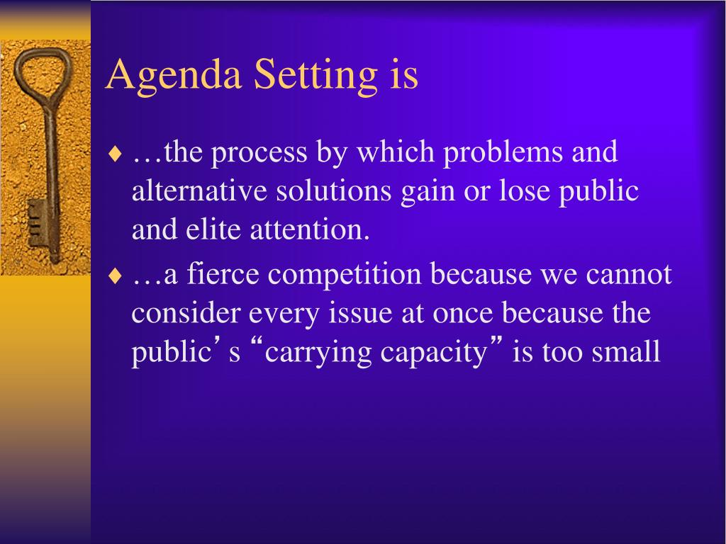 agenda setting This paper assesses how the media influences what issues are most prevalent on the public agenda through the examination of the agenda setting theory the history and development of agenda.