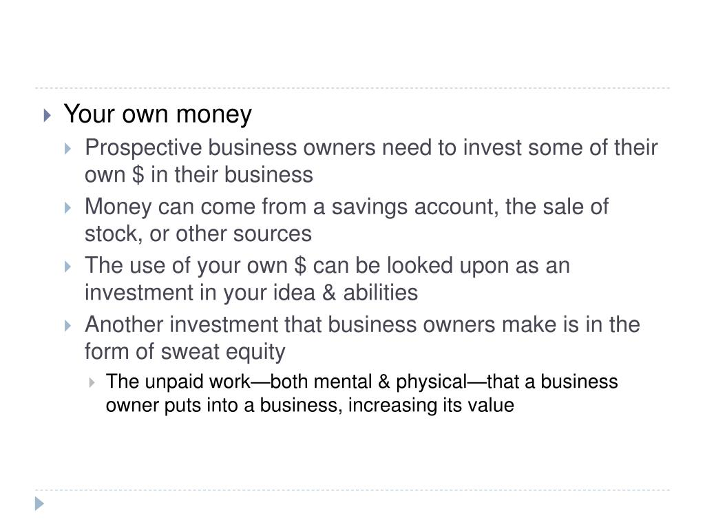 Your own money