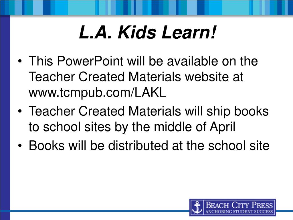 This PowerPoint will be available on the Teacher Created Materials website at www.tcmpub.com/LAKL