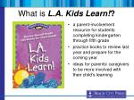 what is l a kids learn