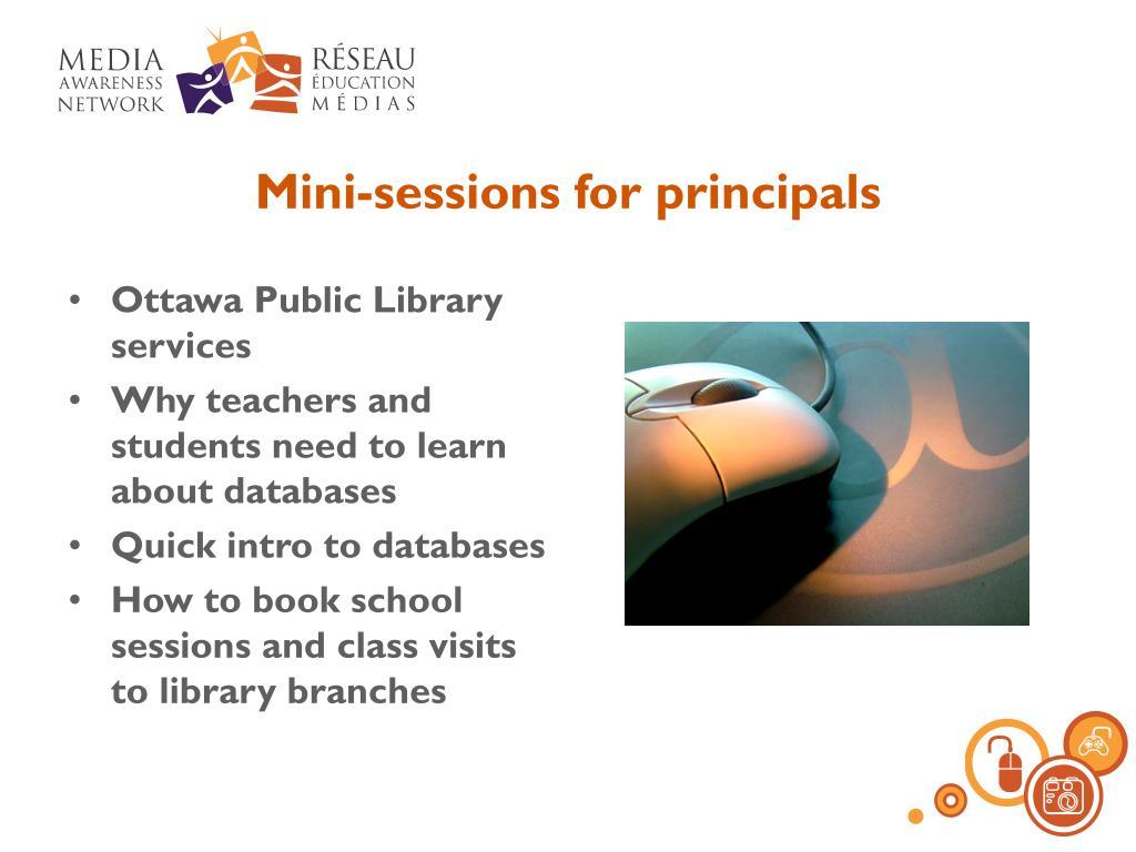 Mini-sessions for principals