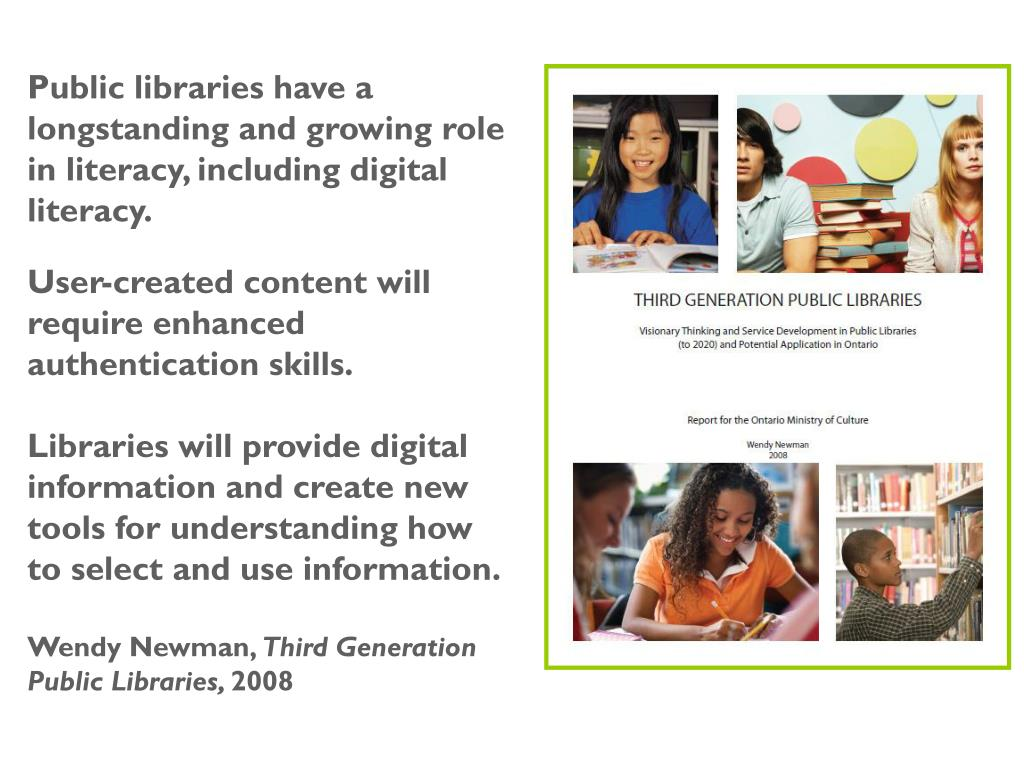 Public libraries have a longstanding and growing role in literacy, including digital literacy.