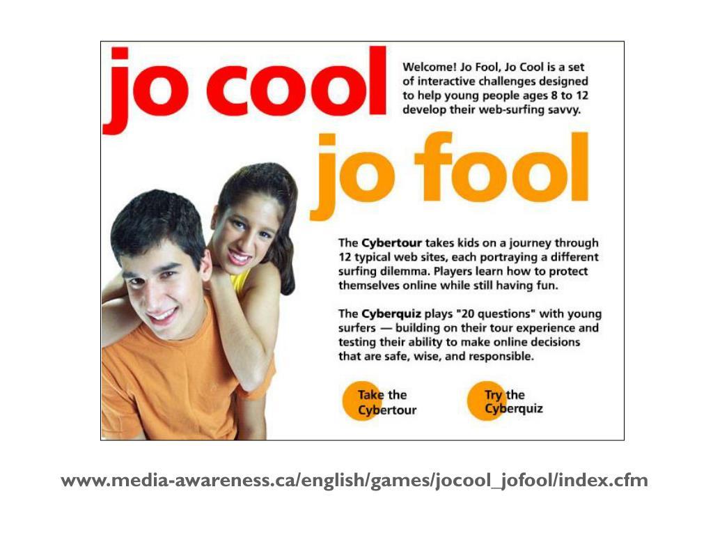 www.media-awareness.ca/english/games/jocool_jofool/index.cfm