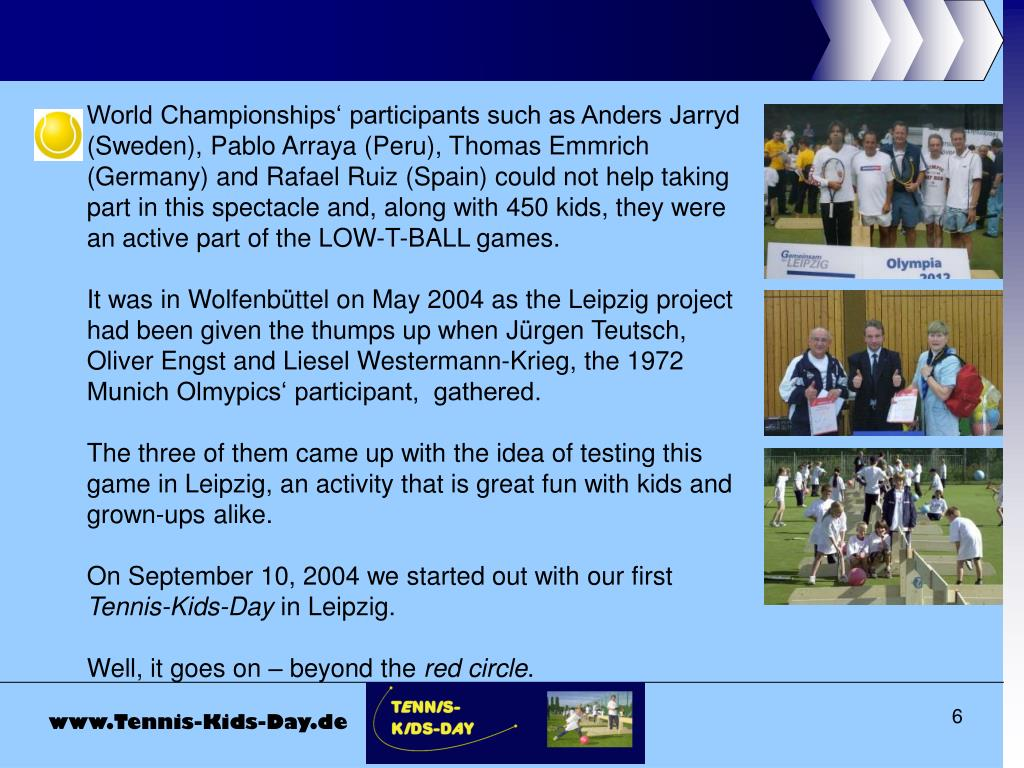 World Championships' participants such as Anders Jarryd (Sweden), Pablo Arraya (Peru), Thomas Emmrich (Germany) and Rafael Ruiz (Spain) could not help taking part in this spectacle and, along with 450 kids, they were an active part of the LOW-T-BALL games.